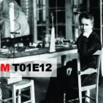 Historias Mínimas HHMM T01E12: Sobre el segundo amor de Marie Curie, estafas musicales y las hermanas Mitford